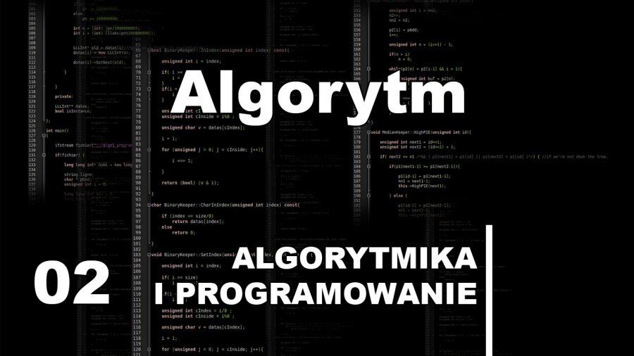 Algorytm – Kurs algorytmika i programowanie 02